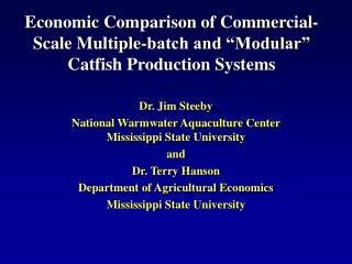 "Economic Comparison of Commercial-Scale Multiple-batch and ""Modular"" Catfish Production Systems"