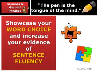"""The pen is the  tongue of the mind."""