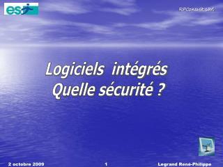 Logiciels  intégrés  Quelle sécurité ?
