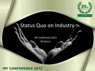 Status Quo on Industry