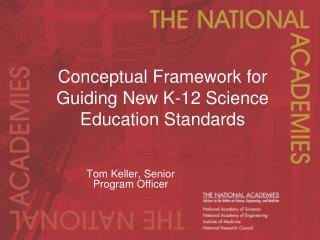 Conceptual Framework for Guiding New K-12 Science Education Standards