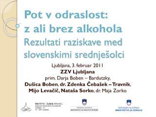 Pot v odraslost:   z ali brez alkohola  Rezultati raziskave med slovenskimi srednješolci