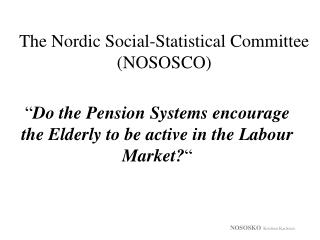 The Nordic Social-Statistical Committee (NOSOSCO)
