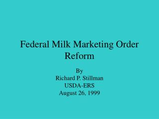Federal Milk Marketing Order Reform