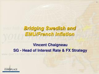 Bridging Swedish and EMU/French inflation