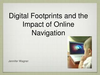 Digital Footprints and the Impact of Online Navigation