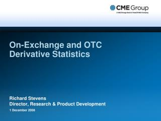 On-Exchange and OTC Derivative Statistics