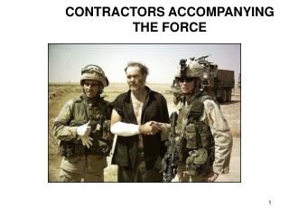 CONTRACTORS ACCOMPANYING  THE FORCE
