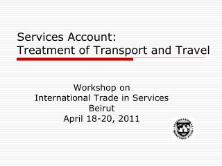 Services Account: Treatment of Transport and Travel