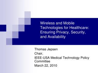Wireless and Mobile Technologies for Healthcare:  Ensuring Privacy, Security, and Availability