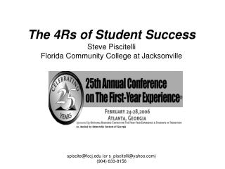 The 4Rs of Student Success Steve Piscitelli Florida Community College at Jacksonville