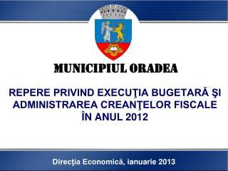 REPERE PRIVIND EXECUŢIA BUGETARĂ ŞI ADMINISTRAREA CREANŢELOR FISCALE ÎN ANUL 2012