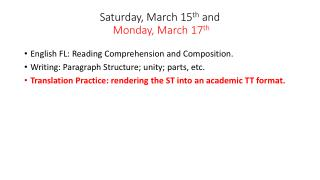 Saturday, March 15 th  and  Monday, March 17 th