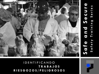 IDENTIFICANDO TRABAJOS RIESGOZOS/PELIGROSOS