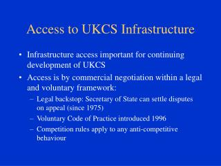 Access to UKCS Infrastructure