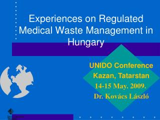 Experiences on Regulated Medical Waste Management in Hungary