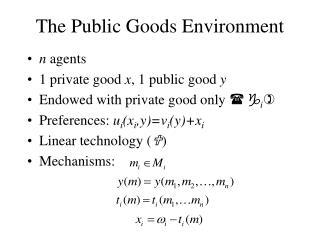 The Public Goods Environment