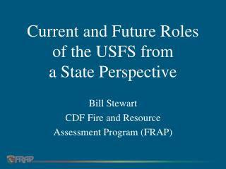 Current and Future Roles of the USFS from  a State Perspective