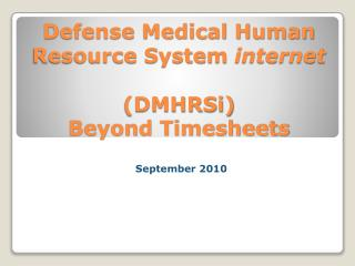 Defense Medical Human Resource System  internet (DMHRSi) Beyond Timesheets