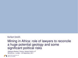 Stéphane Brabant, Partner, Herbert Smith LLP MineAfrica – London - 26 September, 2011