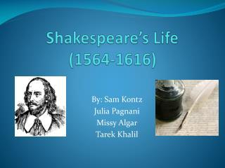Shakespeare's Life  ( 1564-1616)