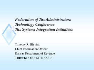 Federation of Tax Administrators  Technology Conference Tax Systems Integration Initiatives