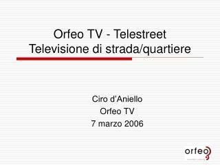 Orfeo TV - Telestreet Televisione di strada/quartiere