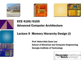 ECE 4100/6100 Advanced Computer Architecture Lecture 9  Memory Hierarchy Design (I)