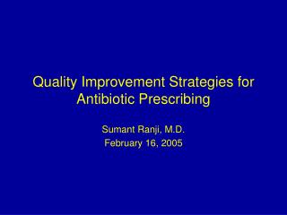 Quality Improvement Strategies for Antibiotic Prescribing