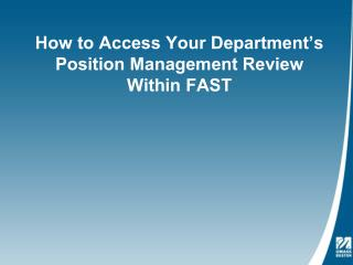 How to Access Your Department's Position Management Review Within FAST