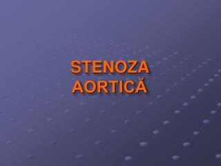 STENOZA AORTICĂ