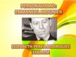 PERSONALISMO: ENMANUEL MOUNIER