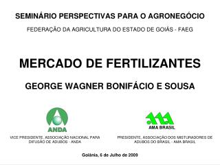 SEMINÁRIO PERSPECTIVAS PARA O AGRONEGÓCIO FEDERAÇÃO DA AGRICULTURA DO ESTADO DE GOIÁS - FAEG