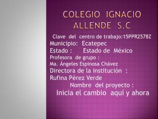 Colegio  Ignacio  allende   s.c