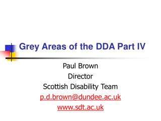 Grey Areas of the DDA Part IV