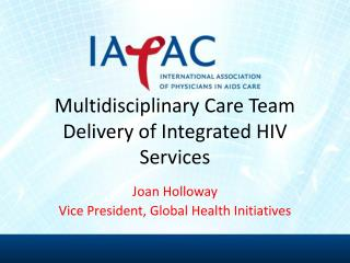 Multidisciplinary Care Team Delivery of Integrated HIV Services
