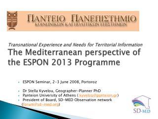 ESPON Seminar, 2-3 June 2008,  Portoroz Dr Stella  Kyvelou , Geographer-Planner PhD