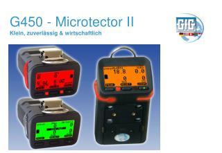 G450 - Microtector II Klein, zuverlässig & wirtschaftlich