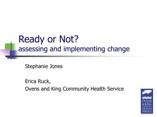 Ready or Not? assessing and implementing change