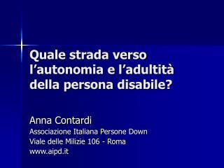 Quale strada verso l'autonomia e l'adultità della persona disabile?