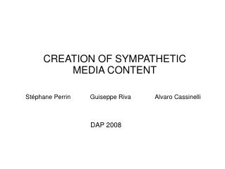 CREATION OF SYMPATHETIC MEDIA CONTENT