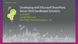 Developing with Microsoft SharePoint Server 2010 Sandboxed Solutions
