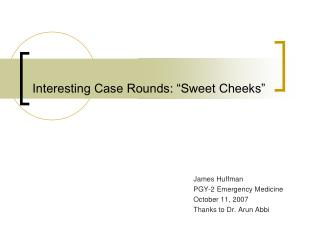 "Interesting Case Rounds: ""Sweet Cheeks"""