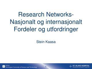Research Networks-  Nasjonalt og internasjonalt Fordeler og utfordringer