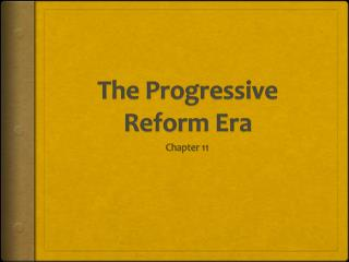 The Progressive Reform Era