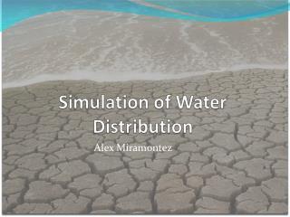 Simulation of Water Distribution