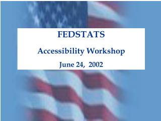 FEDSTATS Accessibility Workshop June 24,  2002