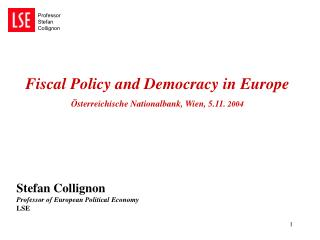 Fiscal Policy and Democracy in Europe Ö sterreichische Nationalbank, Wien, 5.11.  2004