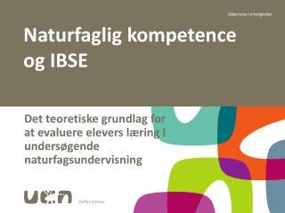 Naturfaglig kompetence og  IBSE