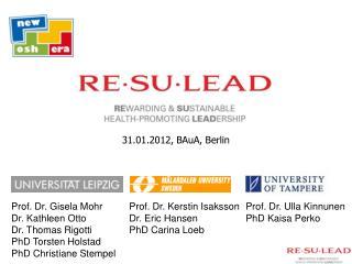 Prof. Dr. Gisela Mohr Dr. Kathleen Otto Dr. Thomas Rigotti PhD Torsten Holstad